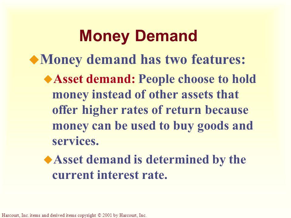 Money Demand Money demand has two features: