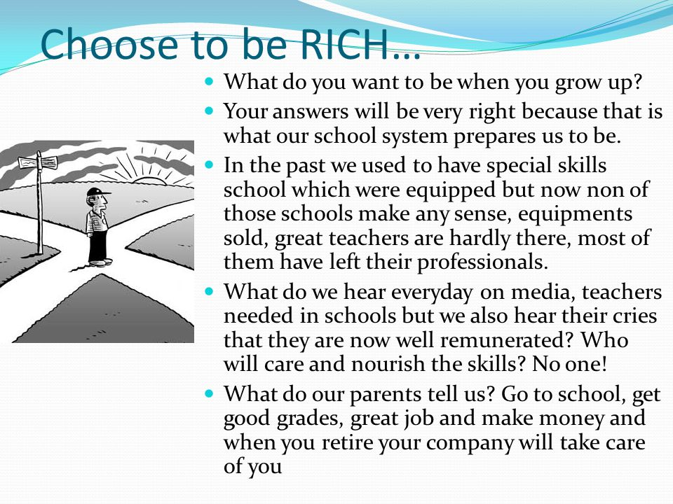 Choose to be RICH… What do you want to be when you grow up