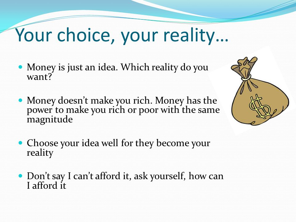 Your choice, your reality…