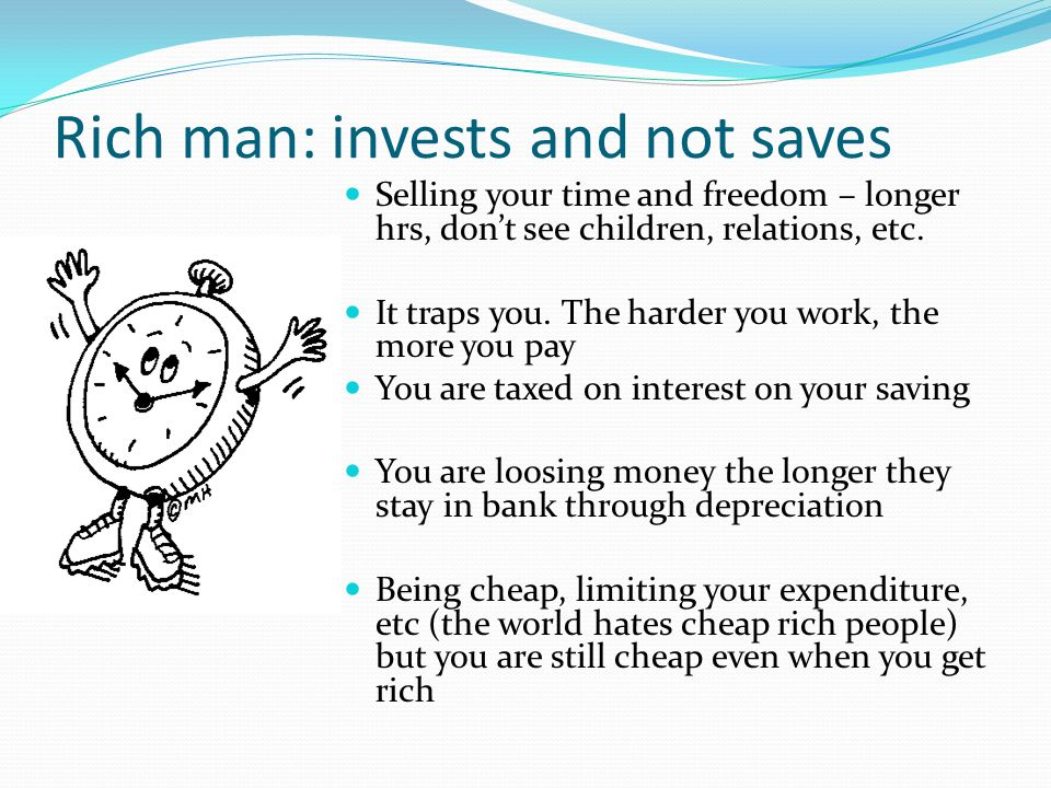 Rich man: invests and not saves