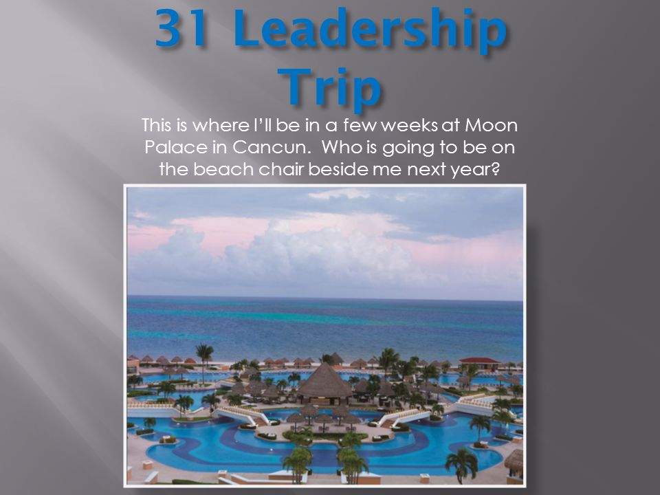 31 Leadership Trip This is where I'll be in a few weeks at Moon Palace in Cancun.