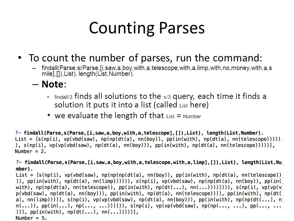 Counting Parses To count the number of parses, run the command: Note: