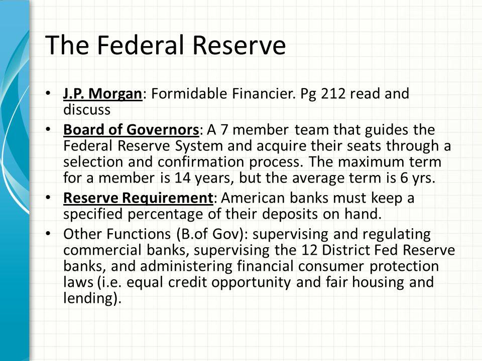 The Federal Reserve J.P. Morgan: Formidable Financier. Pg 212 read and discuss.