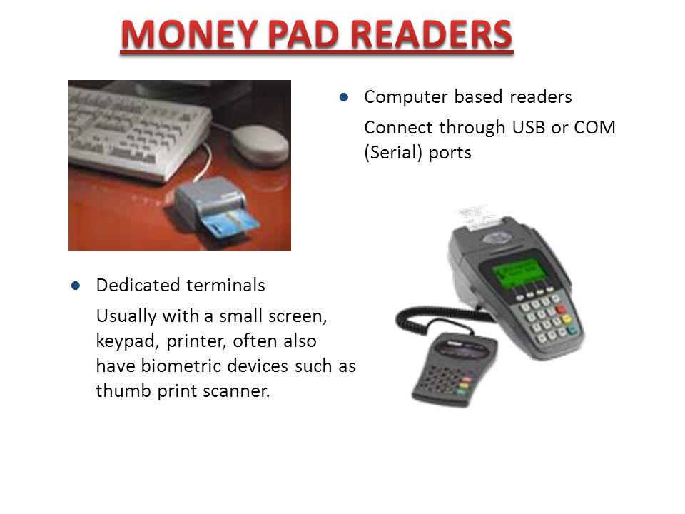 MONEY PAD READERS Computer based readers