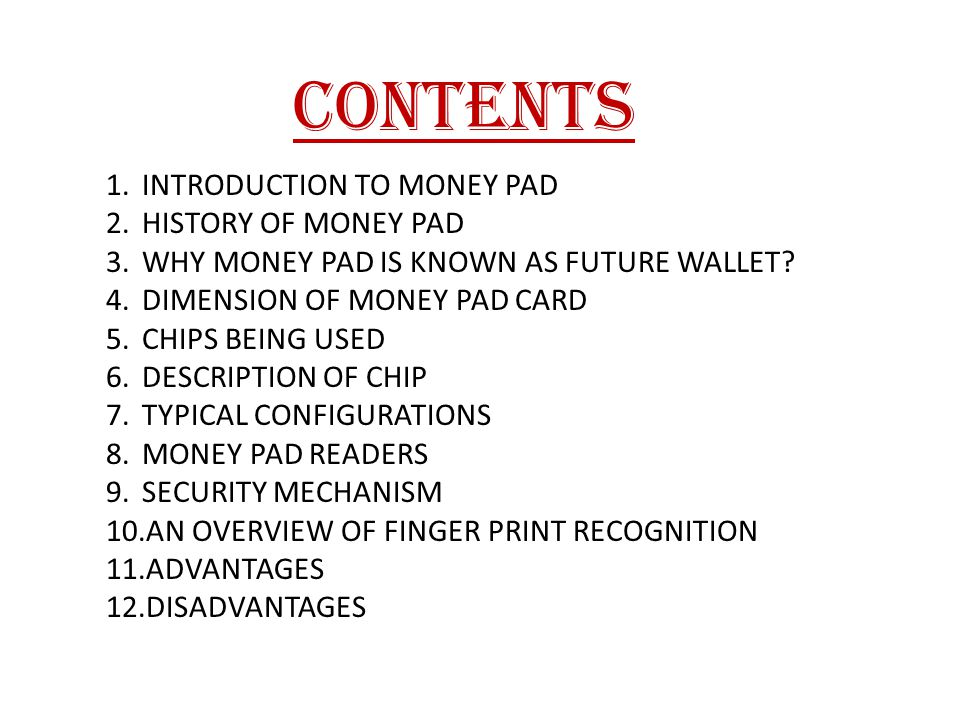 CONTENTS INTRODUCTION TO MONEY PAD HISTORY OF MONEY PAD