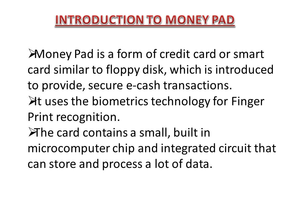 INTRODUCTION TO MONEY PAD