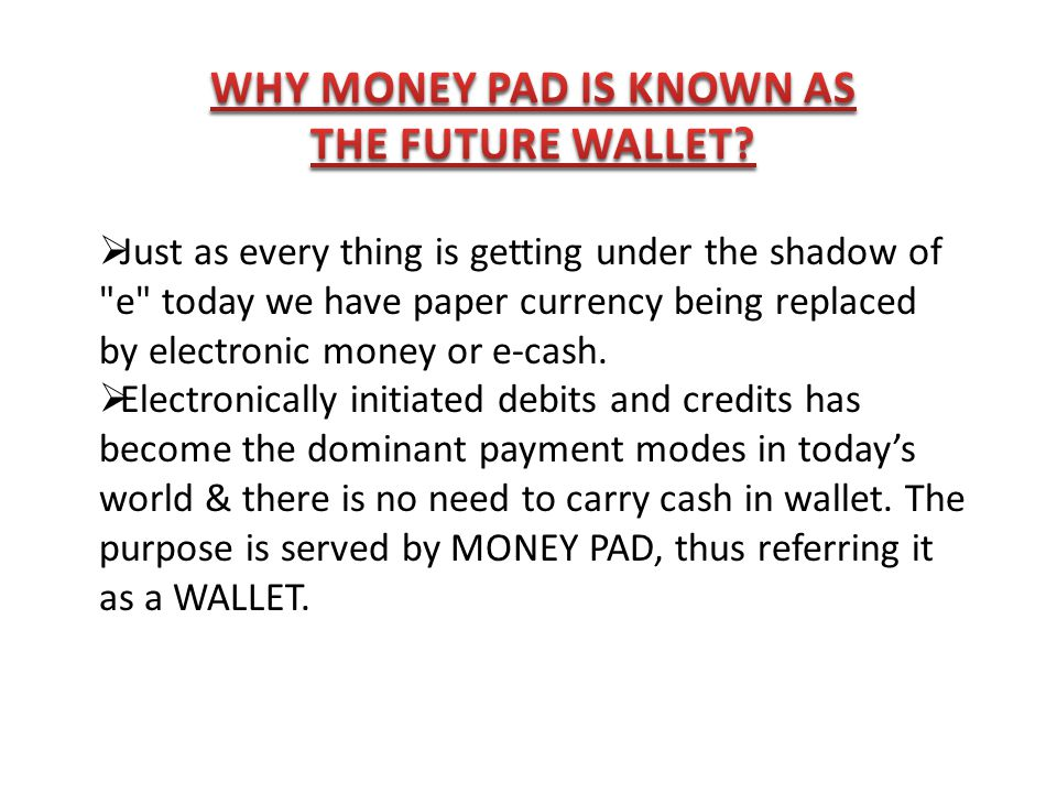 WHY MONEY PAD IS KNOWN AS