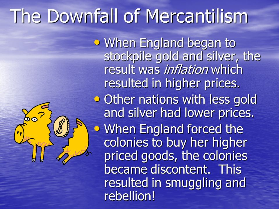 The Downfall of Mercantilism