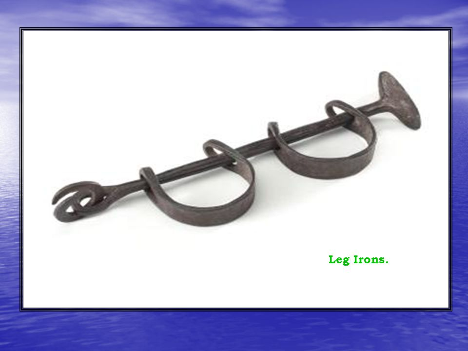 Leg Irons.