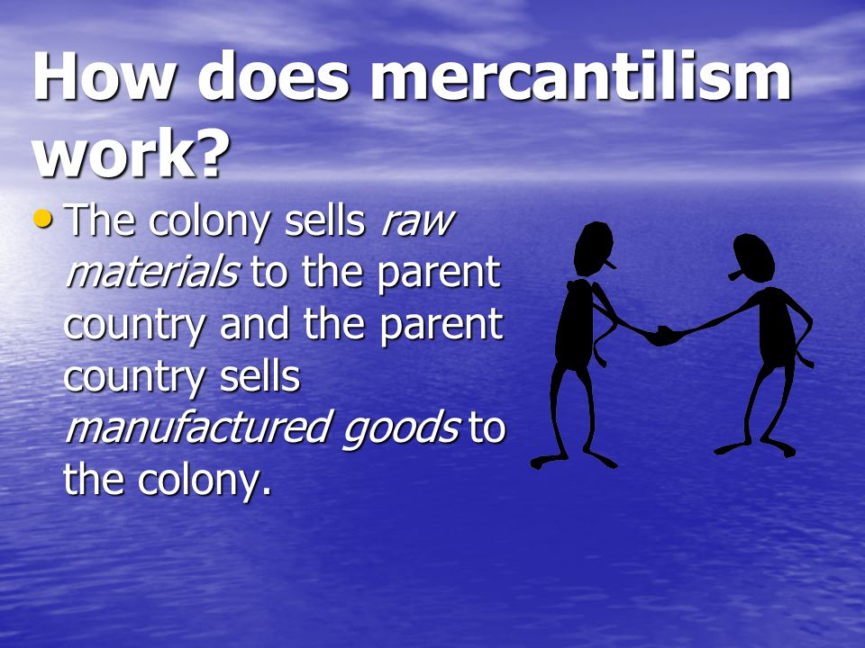 How does mercantilism work