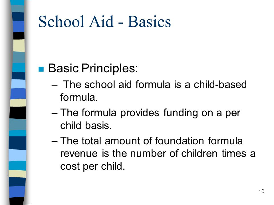 School Aid - Basics Basic Principles: