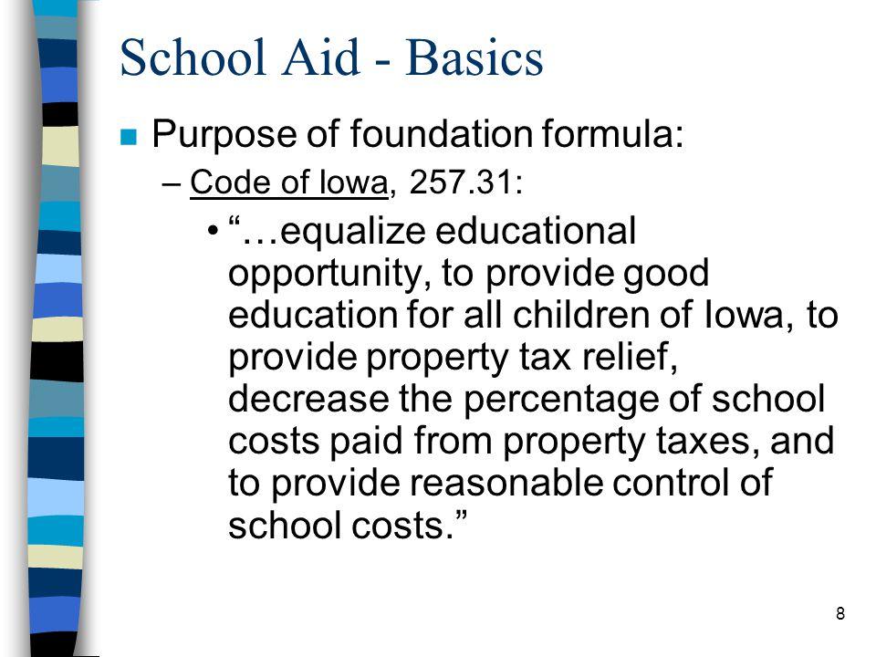 School Aid - Basics Purpose of foundation formula: