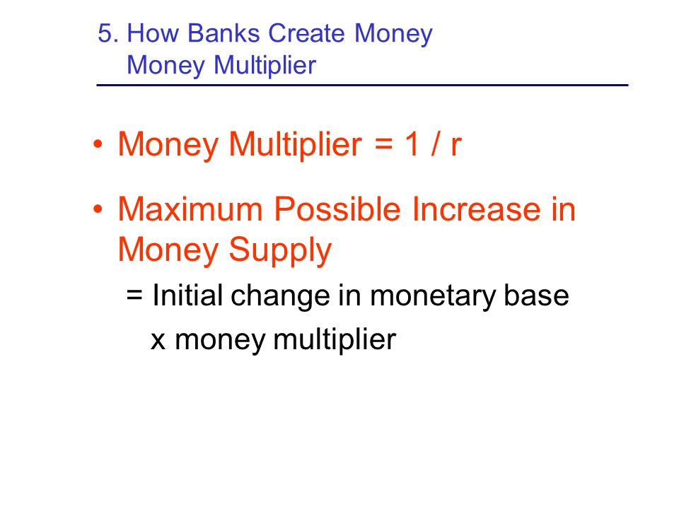 5. How Banks Create Money Money Multiplier