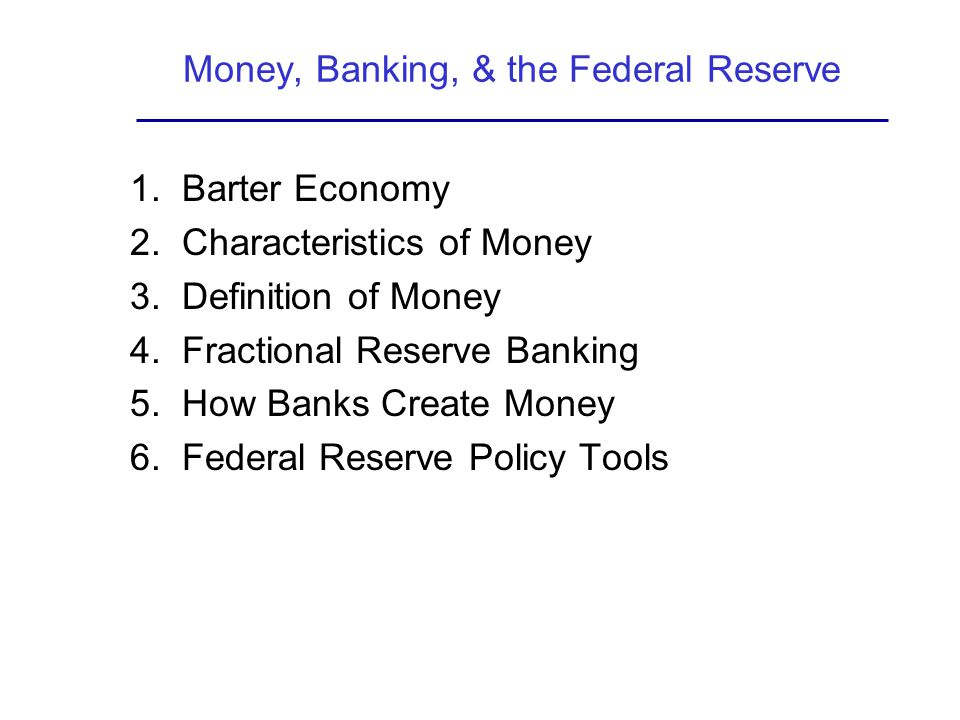 Money, Banking, & the Federal Reserve