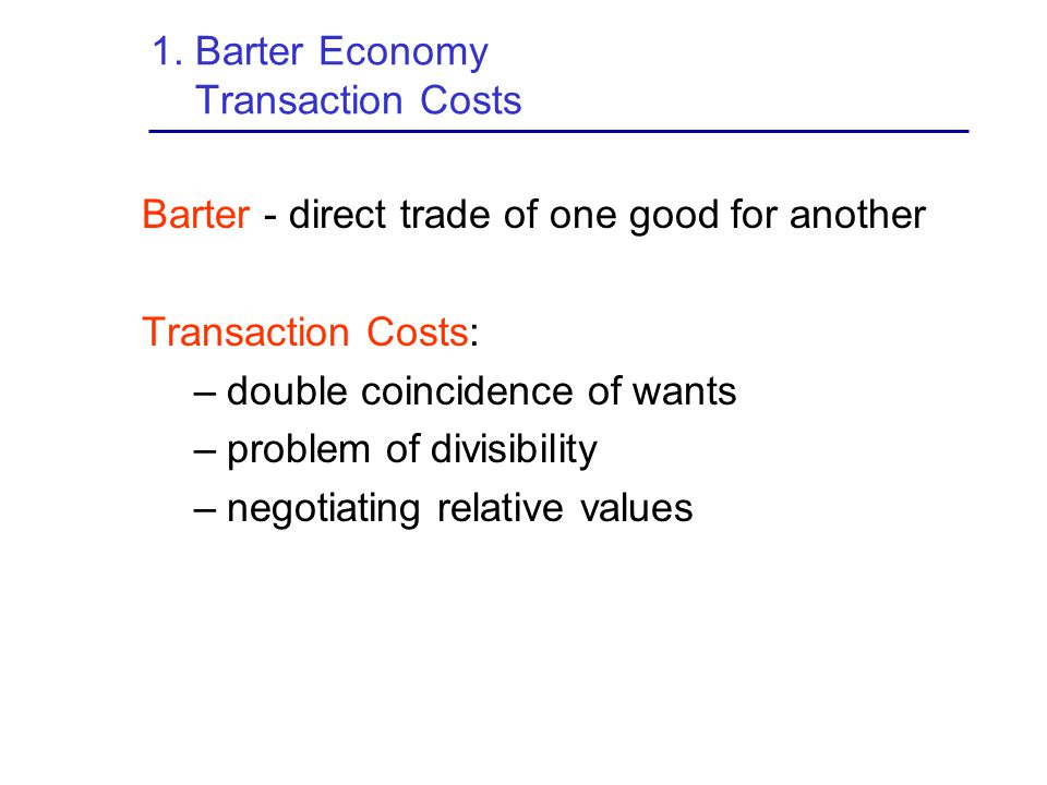 1. Barter Economy Transaction Costs