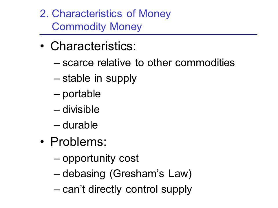 2. Characteristics of Money Commodity Money