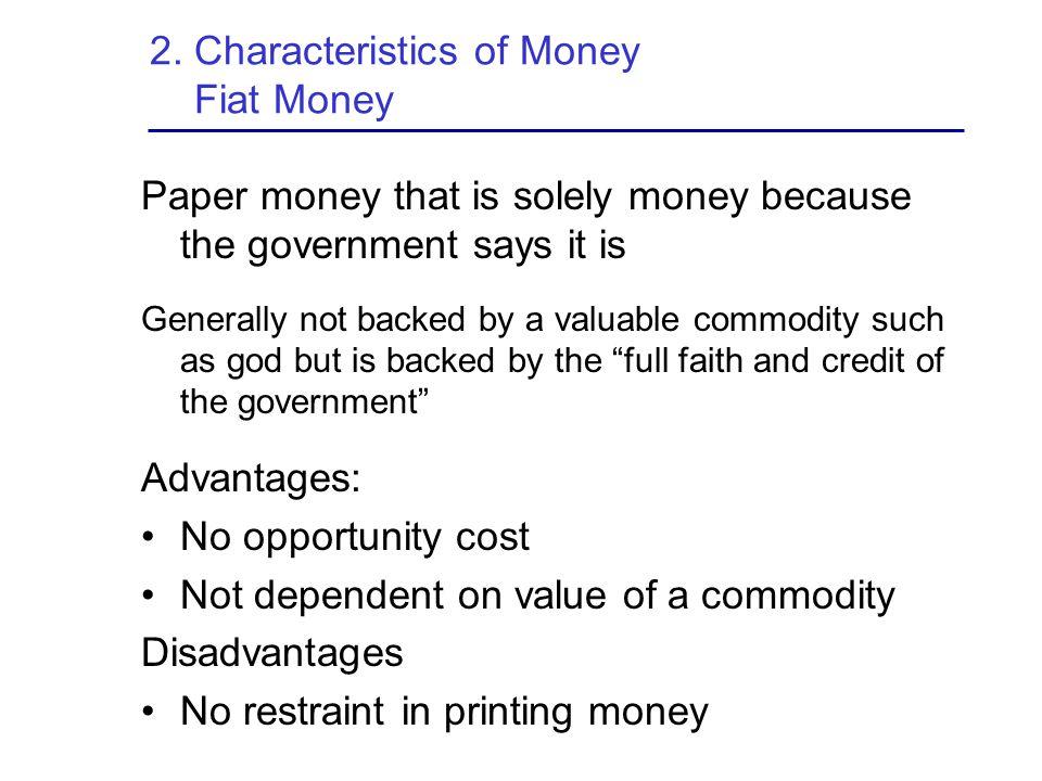2. Characteristics of Money Fiat Money