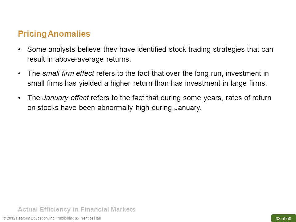 Pricing Anomalies Some analysts believe they have identified stock trading strategies that can result in above-average returns.