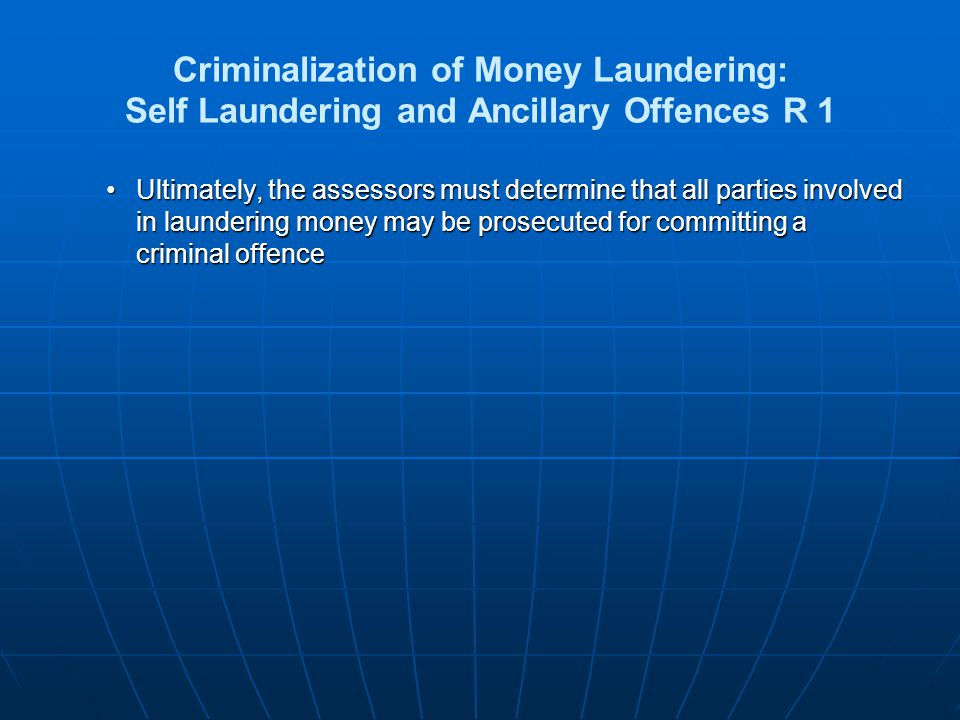 Criminalization of Money Laundering: Self Laundering and Ancillary Offences R 1