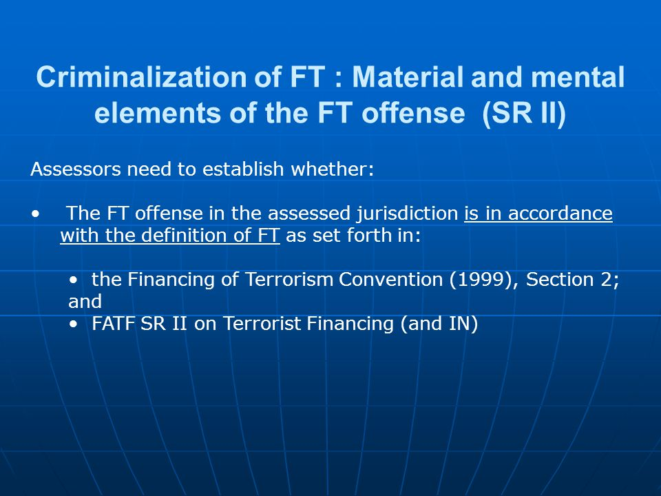 Criminalization of FT : Material and mental elements of the FT offense (SR II)