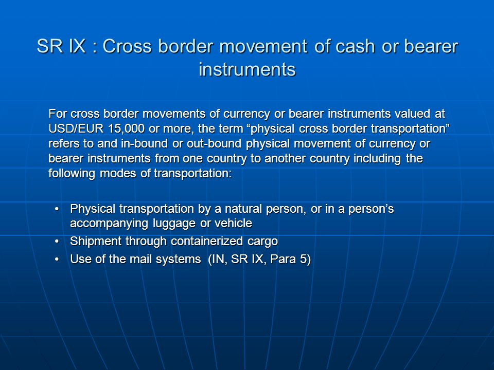 SR IX : Cross border movement of cash or bearer instruments