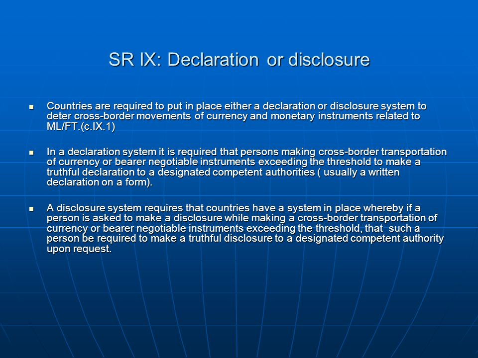 SR IX: Declaration or disclosure
