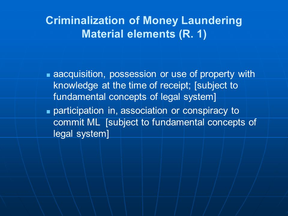 Criminalization of Money Laundering Material elements (R. 1)
