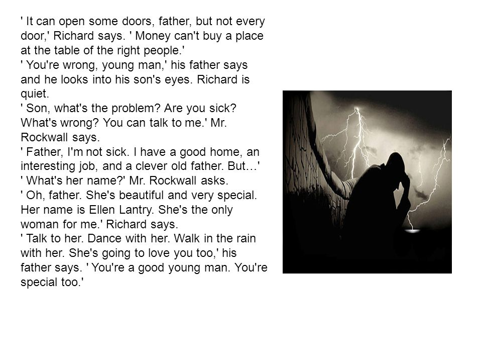 It can open some doors, father, but not every door, Richard says