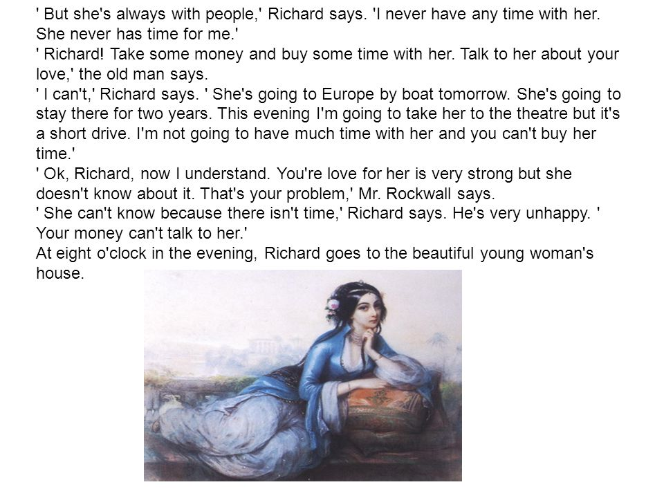 But she s always with people, Richard says