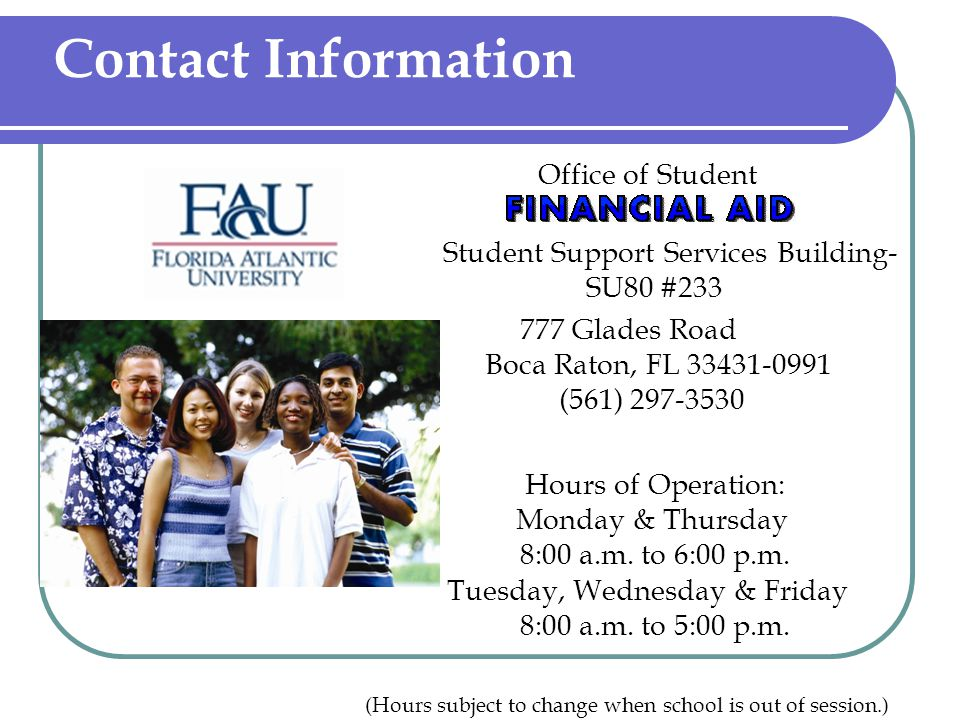 Contact Information Office of Student. Student Support Services Building- SU80 #233.