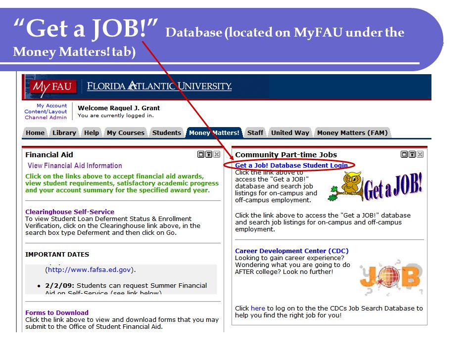 Get a JOB! Database (located on MyFAU under the Money Matters! tab)