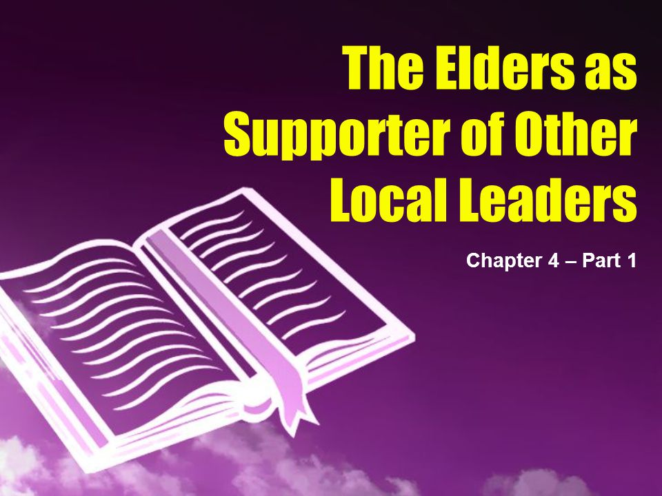 The Elders as Supporter of Other Local Leaders
