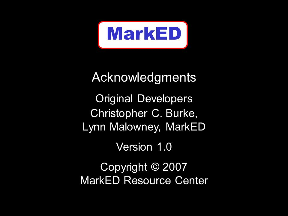 MarkED Acknowledgments Original Developers