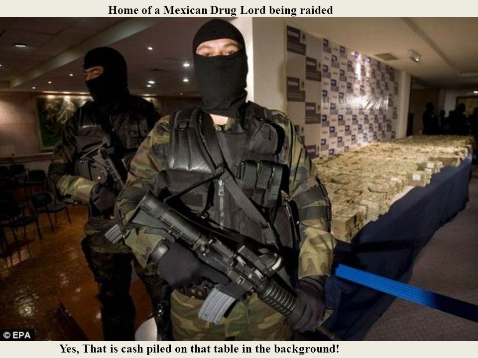 Home of a Mexican Drug Lord being raided