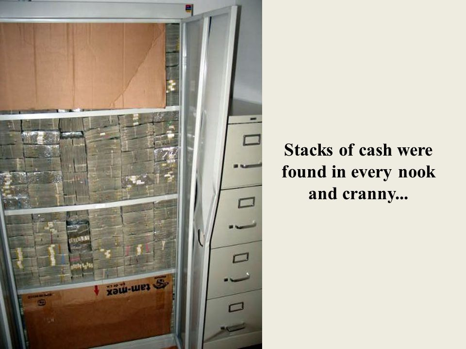Stacks of cash were found in every nook and cranny...