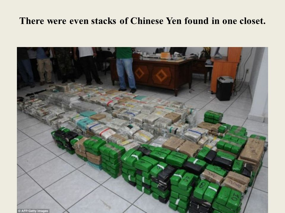 There were even stacks of Chinese Yen found in one closet.