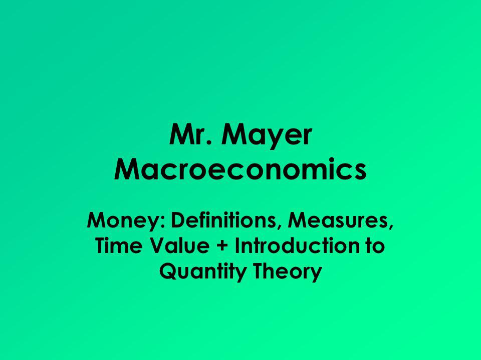 Mr. Mayer Macroeconomics