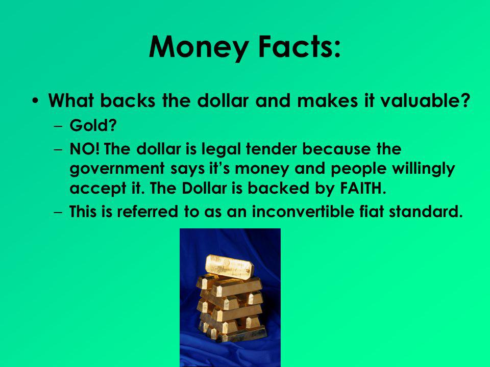 Money Facts: What backs the dollar and makes it valuable Gold