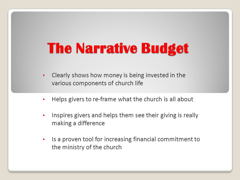 The Narrative Budget Clearly shows how money is being invested in the various components of church life.