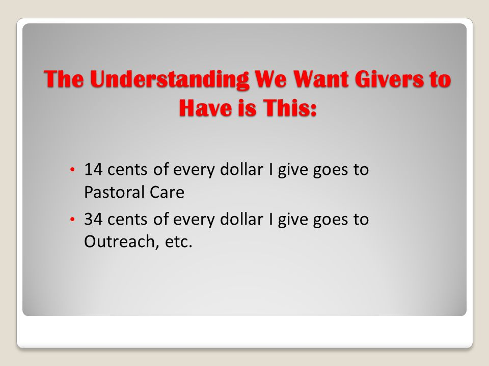 The Understanding We Want Givers to Have is This: