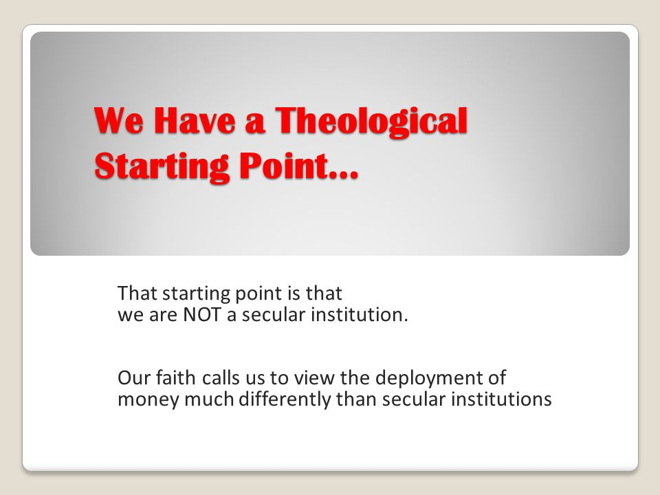 We Have a Theological Starting Point…