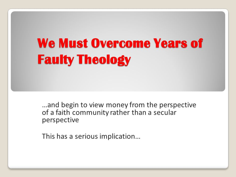 We Must Overcome Years of Faulty Theology