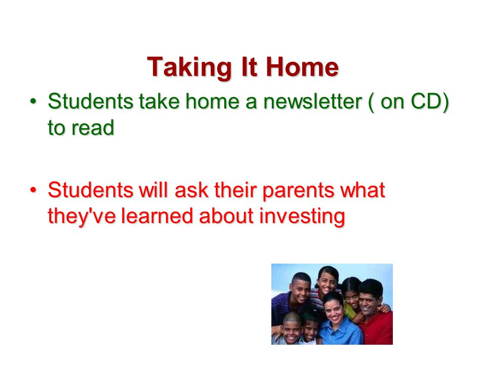 Taking It Home Students take home a newsletter ( on CD) to read