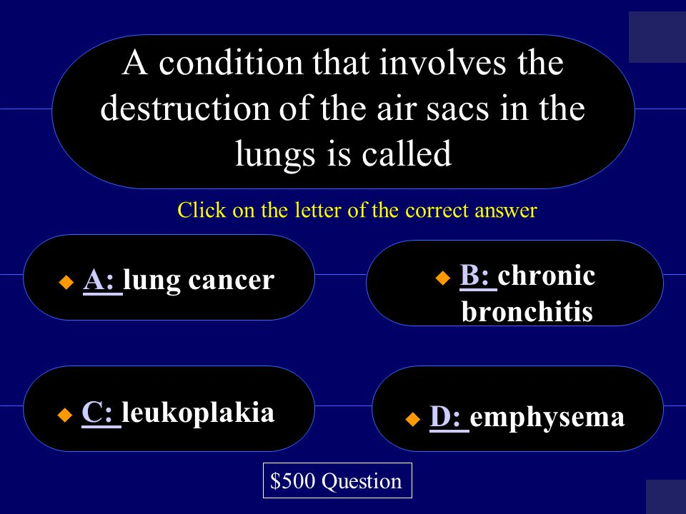 A condition that involves the destruction of the air sacs in the lungs is called