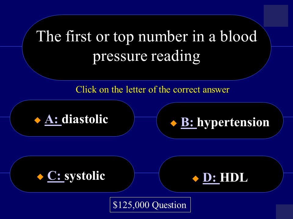 The first or top number in a blood pressure reading
