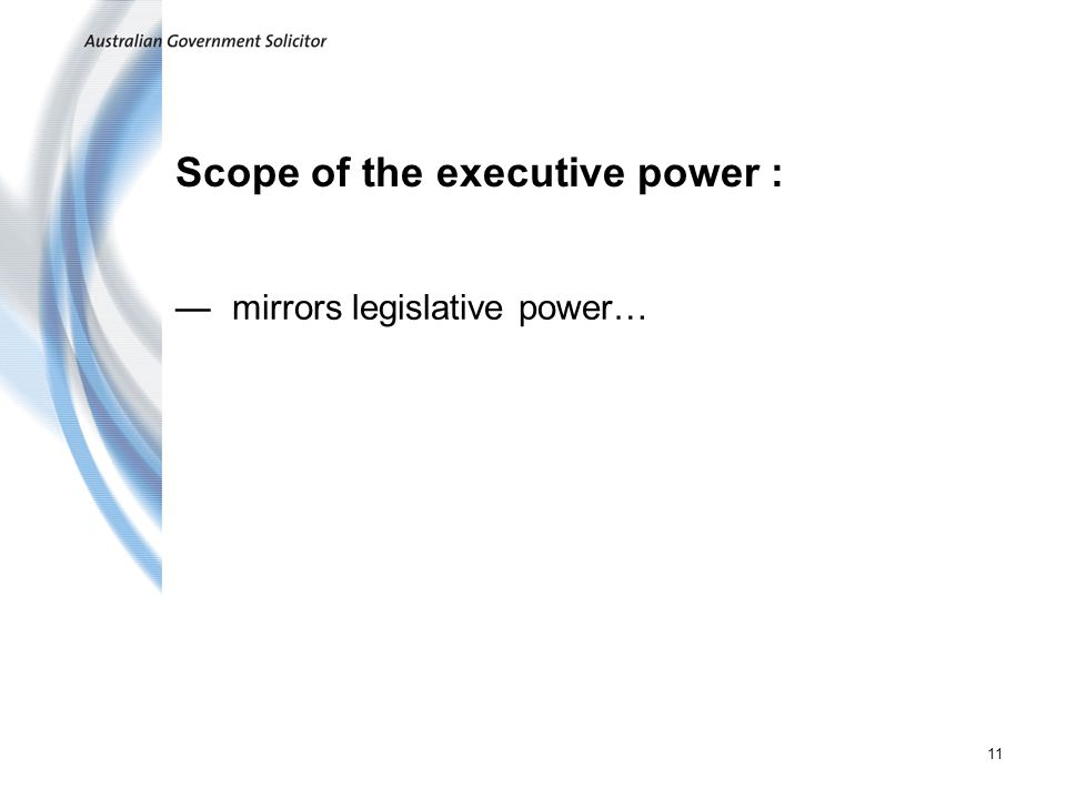 Scope of the executive power :