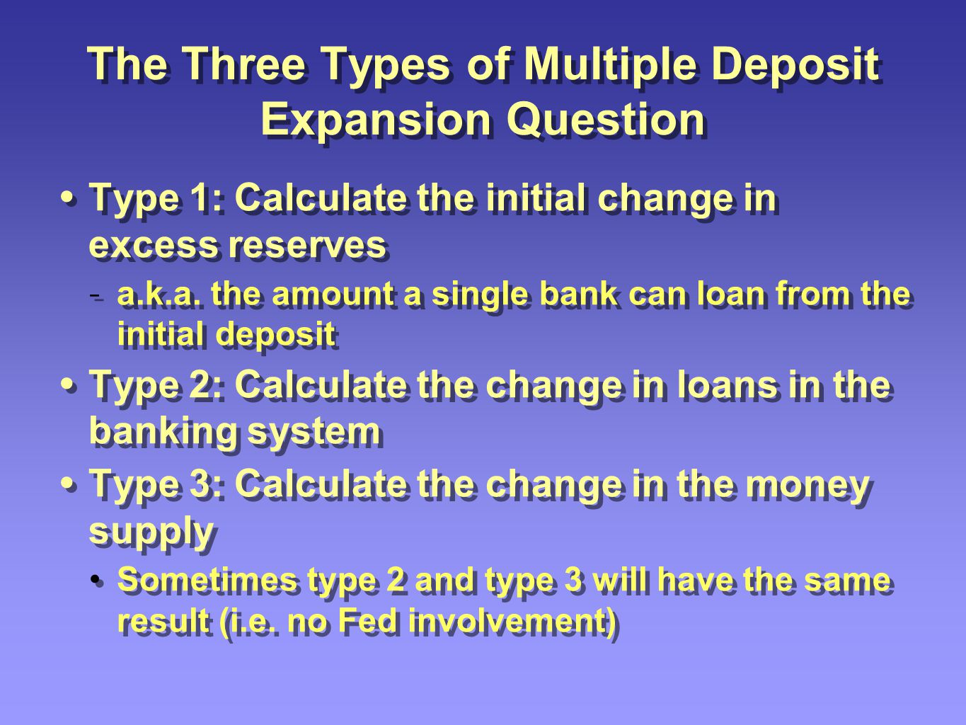 The Three Types of Multiple Deposit Expansion Question