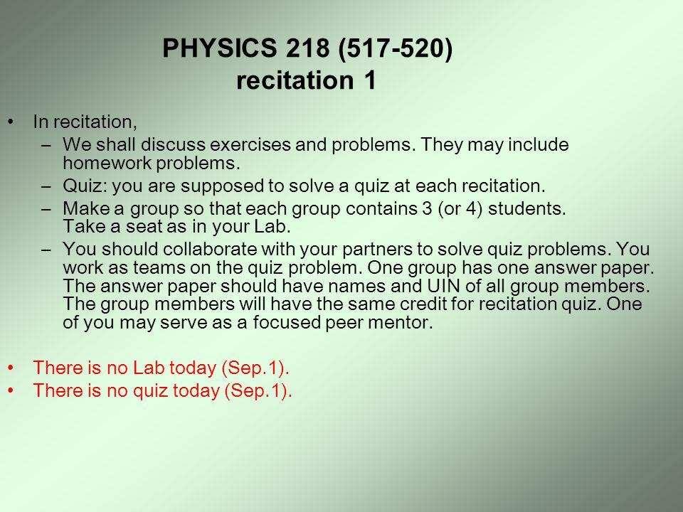 PHYSICS 218 (517-520) recitation 1