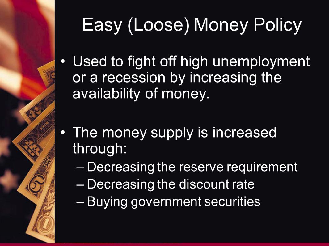 Easy (Loose) Money Policy