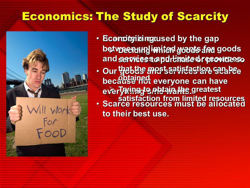 Economics: The Study of Scarcity
